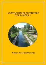 Las aventuras de Superperro y sus amigos (cuentos infantiles)