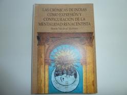 Las crónicas de Indias como expresión y configuración de la mentalidad renacentista (monografía académica)
